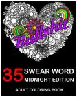 Bullshit: 35 Swear word Midnight Edition Adult Coloring Book Images Stress Management Coloring Book For Relaxation, Meditation, Cover Image