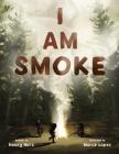 I Am Smoke Cover Image