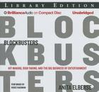 Blockbusters: Hit-Making, Risk-Taking, and the Big Business of Entertainment Cover Image
