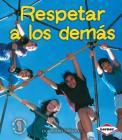 Respetar a Los Demás (Respecting Others) (Mi Primer Paso al Mundo Real) Cover Image