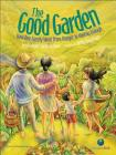 The Good Garden: How One Family Went from Hunger to Having Enough (CitizenKid) Cover Image