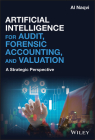 Artificial Intelligence for Audit, Forensic Accounting, and Valuation: A Strategic Perspective Cover Image