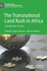The Transnational Land Rush in Africa: A Decade After the Spike (International Political Economy) Cover Image