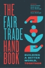 The Fair Trade Handbook: Building a Better World, Together Cover Image