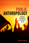 Public Anthropology: Engaging Social Issues in the Modern World Cover Image