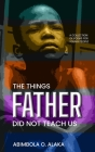 The Things Father Did Not Teach Us Cover Image