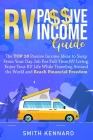 RV Passive Income Guide: The Top 10 Passive Income Ideas to Swap From Your Day Job For Full-Time RV Living. Enjoy Your RV Life While Traveling Cover Image