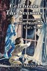 Celebrate the Seasons: Seasoning Your Child's Life with God's Word Cover Image