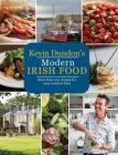 Kevin Dundon's Modern Irish Food Cover Image