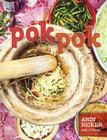 Pok Pok: Food and Stories from the Streets, Homes, and Roadside Restaurants of Thailand Cover Image