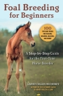 Foal Breeding for Beginners: A Step-by-Step Guide for the First-Time Horse Breeder Cover Image