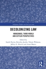 Decolonizing Law: Indigenous, Third World and Settler Perspectives (Indigenous Peoples and the Law) Cover Image
