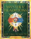 The Mystery Traditions: Secret Symbols and Sacred Art Cover Image