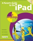 A Parent's Guide to the iPad in Easy Steps: Covers IOS 6, for iPad 3rd and 4th Generation and iPad 2 Cover Image