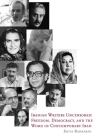 Iranian Writers Uncensored: Freedom, Democracy and the Word in Contemporary Iran Cover Image