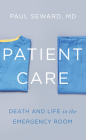 Patient Care: Death and Life in the Emergency Room Cover Image