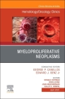 Myeloproliferative Neoplasms, an Issue of Hematology/Oncology Clinics of North America, 35 (Clinics: Internal Medicine #35) Cover Image