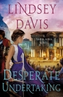 Desperate Undertaking: A Flavia Albia Novel (Flavia Albia Series #10) Cover Image