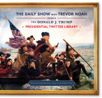 The Donald J. Trump Presidential Twitter Library Cover Image