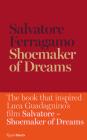 Shoemaker of Dreams: The Autobiography of Salvatore Ferragamo Cover Image