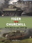 Tiger vs Churchill: North-West Europe, 1944–45 (Duel) Cover Image