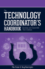 Technology Coordinator's Handbook, 3rd Edition Cover Image