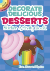 Decorate Delicious Desserts Sticker Activity Book (Dover Little Activity Books Stickers) Cover Image