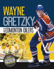 Wayne Gretzky and the Edmonton Oilers Cover Image