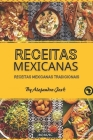 Receitas mexicanas: Receitas Mexicanas Tradicionais Cover Image