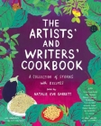 The Artists' and Writers' Cookbook: A Collection of Stories with Recipes Cover Image