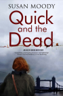 Quick and the Dead: A Contemporary British Mystery Cover Image