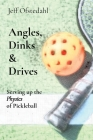 Angles, Dinks & Drives: Serving up the Physics of Pickleball Cover Image