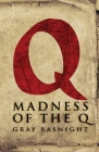 Madness of the Q Cover Image