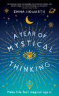 A Year of Mystical Thinking: Make Life Feel Magical Again Cover Image