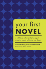 Your First Novel: An Author Agent Team Share the Keys to Achieving Your Dream Cover Image