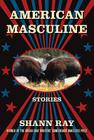 American Masculine: Stories Cover Image