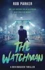 The Watchman: A pacy, action-packed international thriller Cover Image