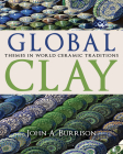 Global Clay: Themes in World Ceramic Traditions Cover Image