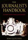 The Journalist's Handbook: An Insider's Guide to Being a Great Journalist Cover Image