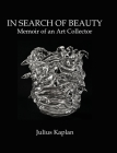 In Search of Beauty: Memoir of an Art Collector Cover Image
