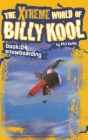 The Xtreme World of Billy Kool Book 4: Snowboarding Cover Image