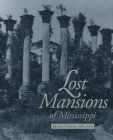 Lost Mansions of Mississippi Cover Image