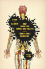 Body by Darwin: How Evolution Shapes Our Health and Transforms Medicine Cover Image