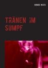 Tränen im Sumpf: Ein kunstvoller Roman Cover Image