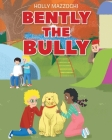 Bently the Bully Cover Image