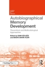 Autobiographical Memory Development: Theoretical and Methodological Approaches (Current Issues in Memory) Cover Image