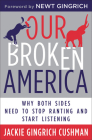 Our Broken America: Why Both Sides Need to Stop Ranting and Start Listening Cover Image