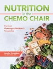 Nutrition in the Chemo Chair: From an Oncology Dietitian's Perspective Cover Image