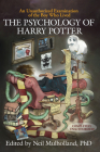 The Psychology of Harry Potter: An Unauthorized Examination of the Boy Who Lived (Smart Pop) Cover Image