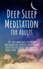 Deep Sleep Meditation for Adults: Free your mind and Sleep better with guided self-hypnosis meditation. Create positive energy and thinking. Reduce st Cover Image